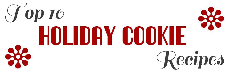Top 10 Holiday Cookie Recipes | thekitchenpaper.com