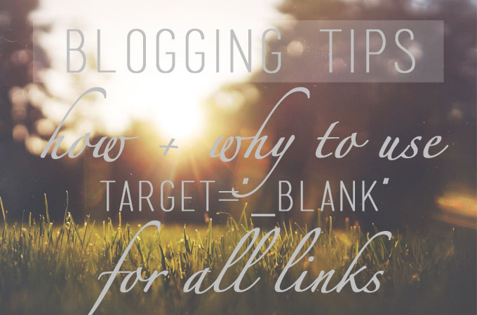 "Blogging Tips: How + Why to use {target=""_blank""} for all links"