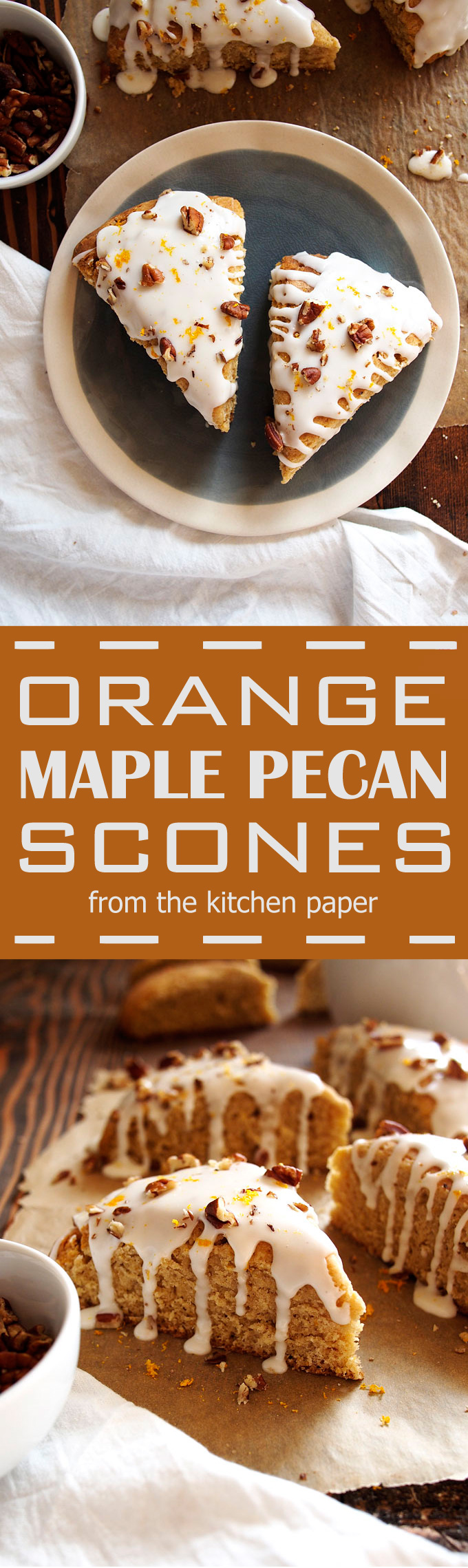 Orange Maple Pecan Scones | The Kitchen Paper