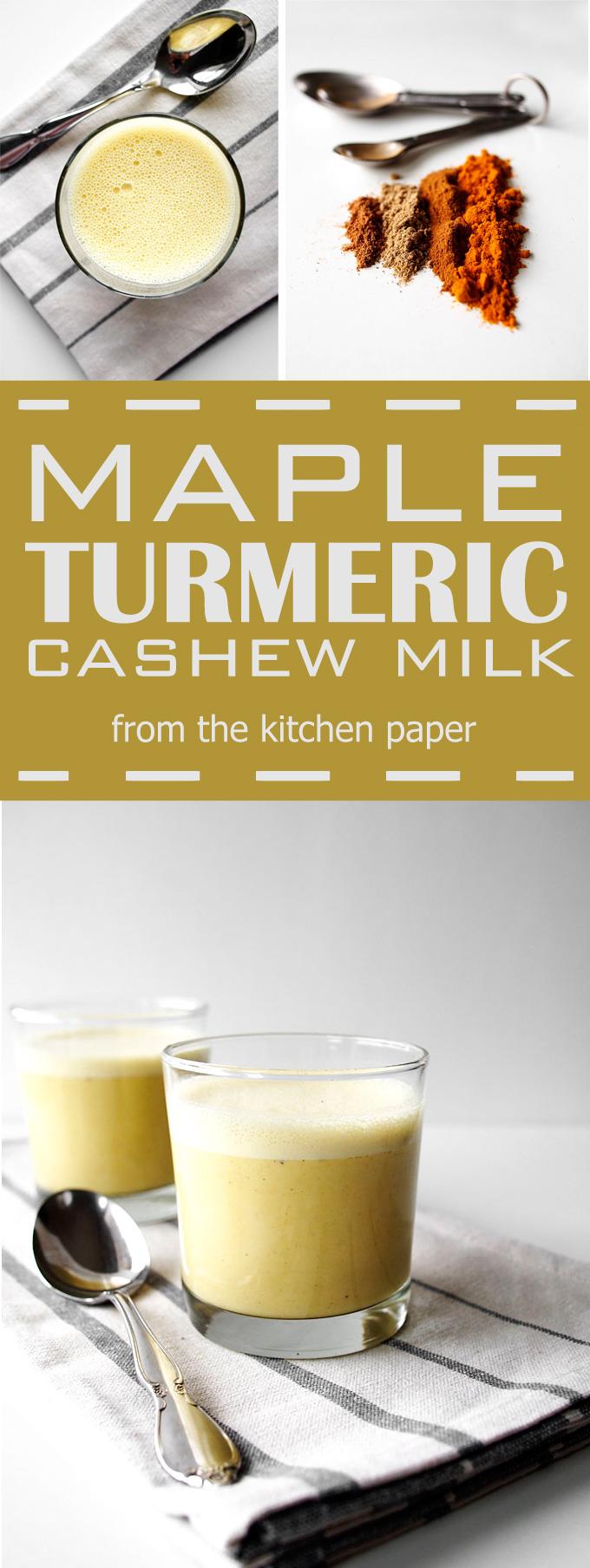 Maple Turmeric Cashew Milk | The Kitchen Paper
